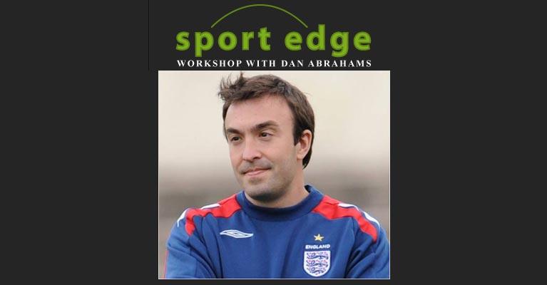 Dan Abrahams Sport Edge Workshop