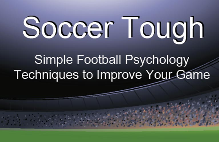 Dan Abrahams Sport Psychology Book - Soccer Tough